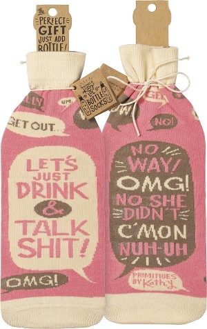 Let's Just Drink And Talk Shit Wine Bottle Sock Holder from Primitives by Kathy