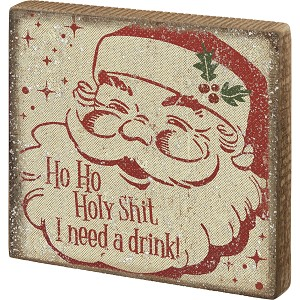 Santa Face Ho Ho Holy I Need A Drink Decorative Wooden Block Sign 5x5 from Primitives by Kathy