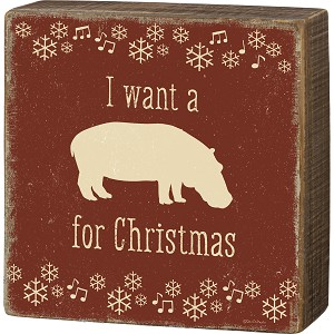 Rustic Snowflake Border Design I Want A Hippo For Christmas Decorative Wooden Box Sign 7 Inch from Primitives by Kathy