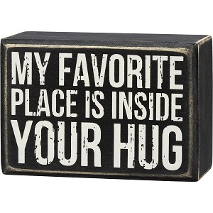 My Favorite Place Is Inside Your Hug Decorative Wooden Box Sign 4 Inch x 2.75 Inch from Primitives by Kathy