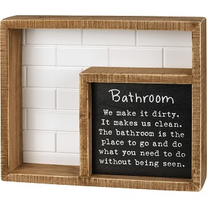 Bathroom We Make It Dirty It Makes Us Clean Decorative Inset Wooden Box Sign 9 Inch from Primitives by Kathy