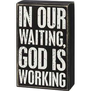 In Our Waiting God Is Working Decorative Wooden Box Sign 4 Inch x 6.5 Inch from Primitives by Kathy