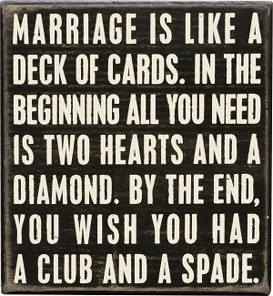 Marriage Is Like A Deck Of Cards Decorative Wooden Block Sign from Primitives by Kathy
