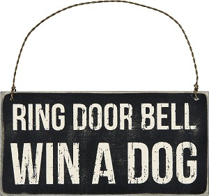 Ring Door Bell Win A Dog Hanging Wooden Ornament Sign 6x3 from Primitives by Kathy