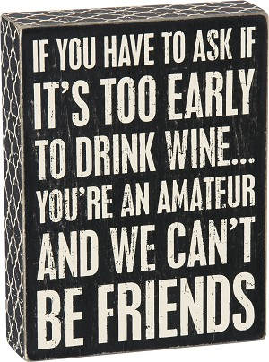 Amateur Wine Drinking Friends Decorative Wooden Box Sign 8x6 from Primitives by Kathy