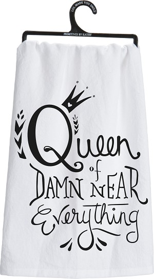 Queen Of Damn Near Everything Cotton Dish Towel 28x28 from Primitives by Kathy