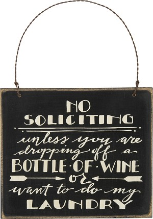No Soliciting Unless You Are Dropping Off Wine Wooden Hanging Wall Sign 7x6 from Primitives by Kathy