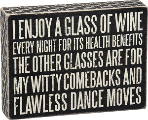 I Enjoy A Glass Of Wine Every Night Decorative Wooden Box Sign 8x6 from Primitives by Kathy