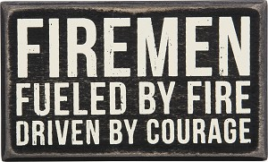 Firemen Fueled By Fire Driven By Courage Decorative Wooden Box Sign 5x3 from Primitives by Kathy
