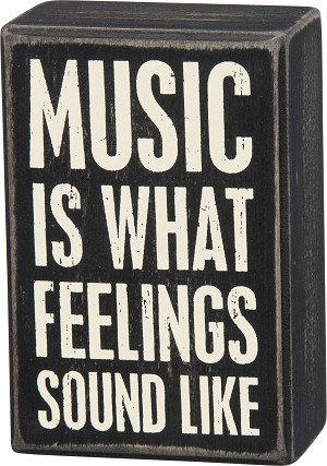 Music Is What Feelings Sound Like Decorative Wooden Box Sign from Primitives by Kathy