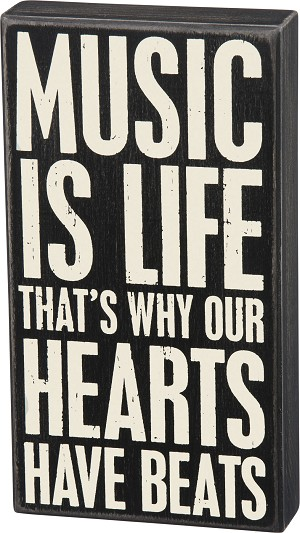 Music Is Life That's Why Our Hearts Beat Wooden Box Sign 6x11 from Primitives by Kathy