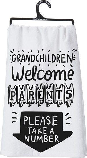 Grandchildren Welcome Parents Please Take A Number Cotton Dish Towel from Primitives by Kathy