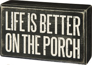 Life Is Better On The Porch Decorative Wooden Box Sign 5x3 from Primitives by Kathy