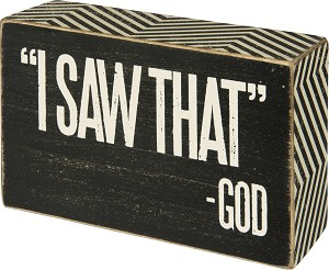 I Saw That. God Decorative Wooden Box Sign 4x2.5 from Primitives by Kathy