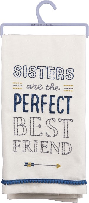 Sisters Are The Perfect Best Friends Cotton Dish Towel 18x26 from Primitives by Kathy