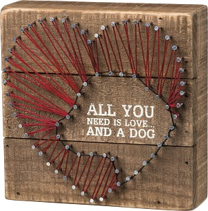 All You Need Is Love And A Dog String Art Wooden Box Sign 6x6 from Primitives by Kathy