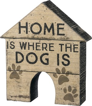 Dog House Shaped Home Is Where The Dog Is Decorative Wooden Sign 7 Inch from Primitives by Kathy