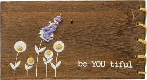 Flower Design Be You Tiful Stitched Magnetic Wooden Block Sign from Primitives by Kathy