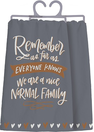 As Far Aa Anyone Knows We Are A Nice Normal Family Cotton Dish Towel from Primitives by Kathy