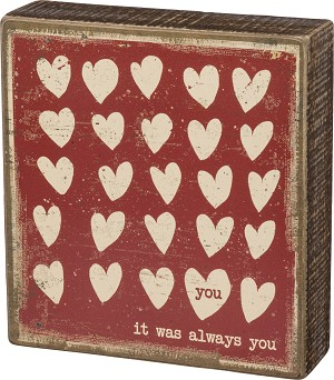 Heart Themed You It Was Always You Decorative Wooden Box Sign from Primitives by Kathy