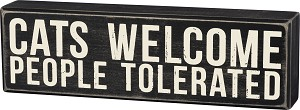 Cats Welcome People Tolerated Black & White Decorative Wooden Box Sign 10x3 from Primitives by Kathy