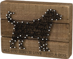 All You Need Is Love And A Dog Decorative String Art Wooden Box Sign 8x6 from Primitives by Kathy
