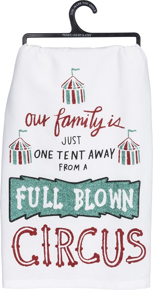 Our Family Is One Tent Away From A Circus Cotton Dish Towel 28x28 from Primitives by Kathy