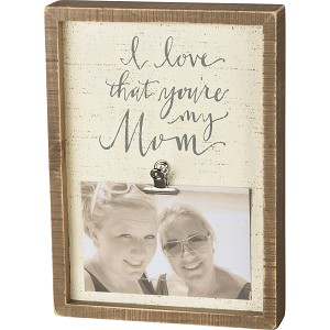 I Love That You're My Mom Decorative Inset Wooden Box Sign With Photo Holder 8x11 from Primitives by Kathy