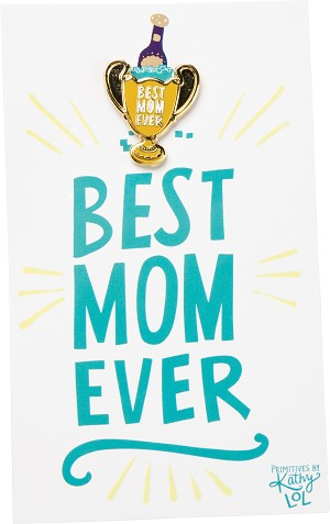 Best Mom Ever Champagne Trophy Pin With Card from Primitives by Kathy