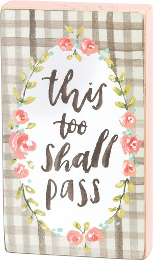 This Too Shall Pass Decorative Wooden Block Sign from Primitives by Kathy