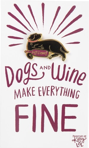 Dogs And Wine Make Everything Fine Enamel Pin With Greeting Card from Primitives by Kathy