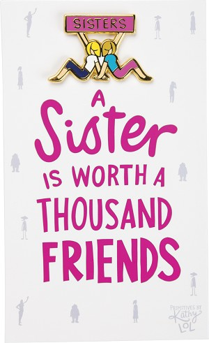 A Sister Is Worth A Thousand Friends Enamel Pin With Greeting Card from Primitives by Kathy