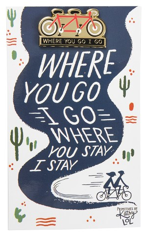 Where You Go I Go Enamel Pin With Greeting Card from Primitives by Kathy