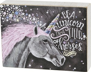 Be A Unicorn In A Field Of Horses Chalk Art Wooden Box Sign 8x6 from Primitives by Kathy