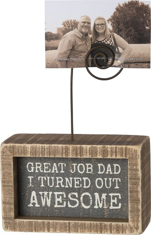 Great Job Dad I Turned Out Awesome Decorative Inset Wooden Box Sign With Photo Holder from Primitives by Kathy