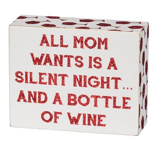 All Mom Wants Is A Silent Night & A Bottle Of Wine Decorative Wooden Box Sign 5x4 from Primitives by Kathy